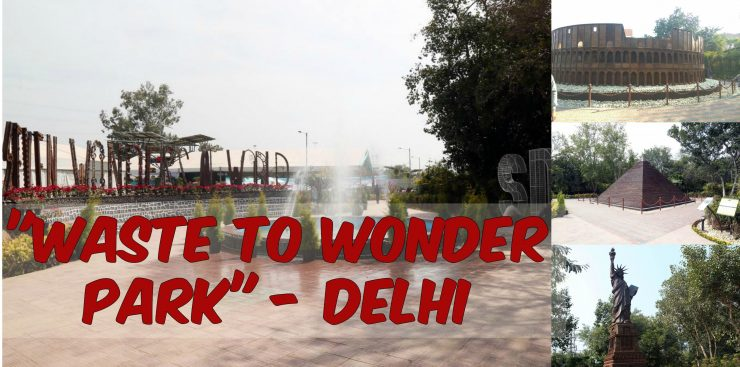All about the New Waste to Wonder Park in Delhi!