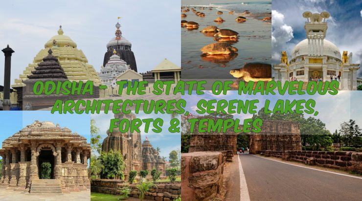 Odisha - The state of Marvelous Architectures, Serene Lakes, Forts & Temples